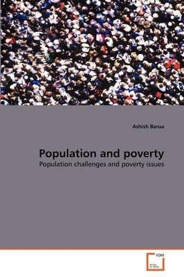 Population and Poverty (Paperback): Ashish Barua
