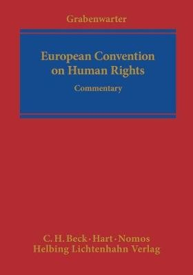 European Convention on Human Rights - Commentary (Hardcover, New): Christoph Grabenwarter