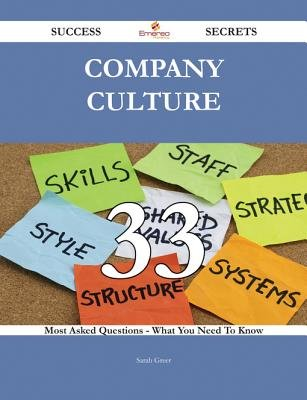 Company Culture 33 Success Secrets - 33 Most Asked Questions on Company Culture - What You Need to Know (Electronic book text):...