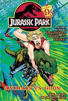 Jurassic Park Vol. 9: Animals vs. Gods! (Hardcover): Steve Englehart