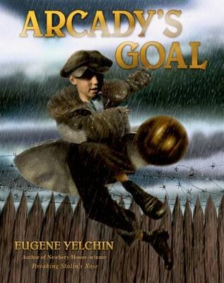 Arcady's Goal (Electronic book text): Eugene Yelchin