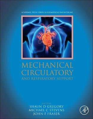 Mechanical Circulatory and Respiratory Support (Hardcover): Shaun Gregory, Michael Stevens, John Foster Fraser
