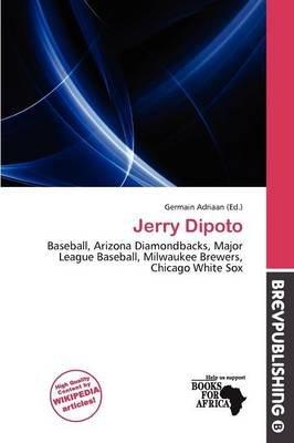 Jerry Dipoto (Paperback): Germain Adriaan
