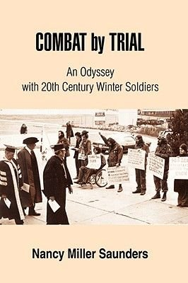 Combat by Trial - An Odyssey with 20th Century Winter Soldiers (Paperback): Nancy Miller Saunders