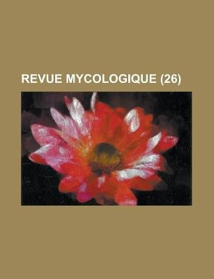 Revue Mycologique (26 ) (English, French, Paperback): United States, Anonymous