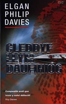 Cleddyf Llym Daufiniog (Welsh, Paperback): Elgan Philip Davies