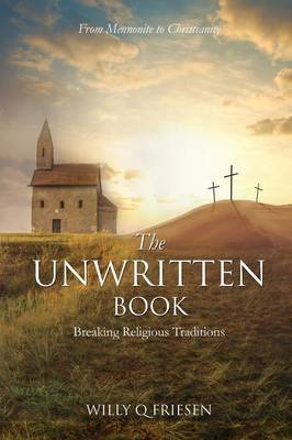 The Unwritten Book (Paperback): Willy Q Friesen