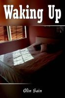 Waking Up (Paperback): Olin Sain