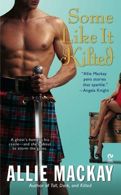 Some Like It Kilted (Electronic book text): Allie MacKay