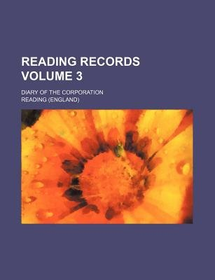 Reading Records Volume 3; Diary of the Corporation (Paperback): Reading, Judy Reading