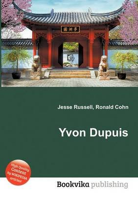 Yvon Dupuis (Paperback): Jesse Russell, Ronald Cohn