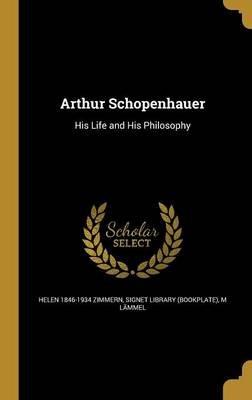 Arthur Schopenhauer (Hardcover): Helen 1846-1934 Zimmern