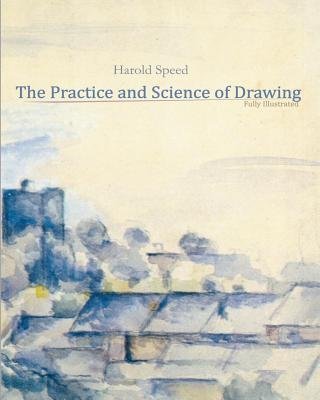 The Practice and Science of Drawing (Paperback): Harold Speed
