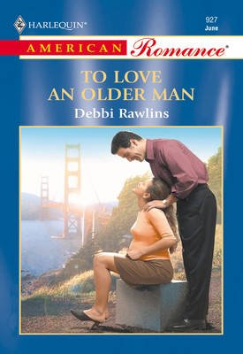 To Love An Older Man (Electronic book text, ePub First edition): Debbi Rawlins