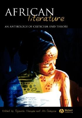 African Literature - An Anthology of Criticism and Theory