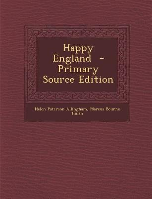 Happy England (Paperback, Primary Source): Helen Paterson Allingham, Marcus Bourne Huish