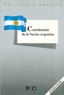 Constitucion de La Nacion Argentina (Spanish, Paperback): Fondo De Cultura Economica