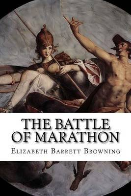 The Battle of Marathon (Paperback): Elizabeth Barrett Browning