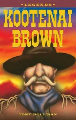 Kootenai Brown (Paperback, illustrated edition): Tony Hollihan