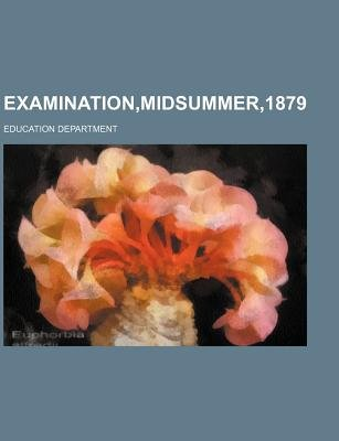 Examination, Midsummer,1879 (Paperback): Education Department