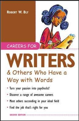 Careers for Writers and Others Who Have a Way with Words (Paperback, 2nd Revised edition): Robert W. Bly