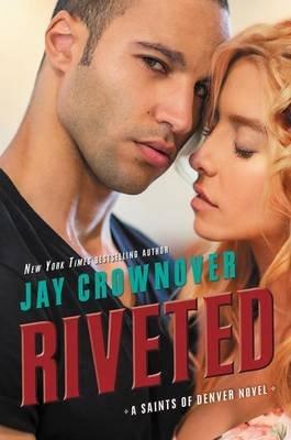 Riveted (Paperback): Jay Crownover