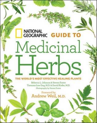 National Geographic Guide To Medicinal Herbs (Hardcover): Rebecca Johnson, Tieraona Low Dog