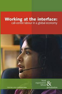 Working at the Interface - Call Centre Labour in a Global Economy (Paperback): Ursula Huws