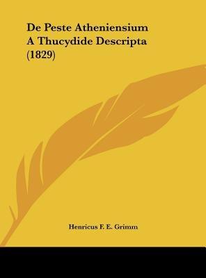 de Peste Atheniensium a Thucydide Descripta (1829) (English, Latin, Hardcover): Henricus F. E. Grimm