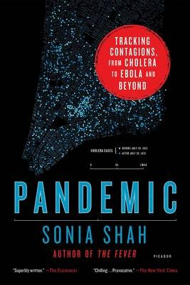 Pandemic - Tracking Contagions, from Cholera to Ebola and Beyond (Paperback): Sonia Shah