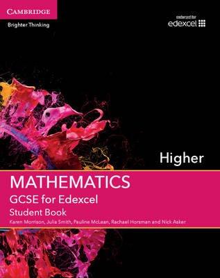 GCSE Mathematics for Edexcel Higher Student Book (Paperback): Karen Morrison, Julia Smith, Pauline McLean, Rachael Horsman,...