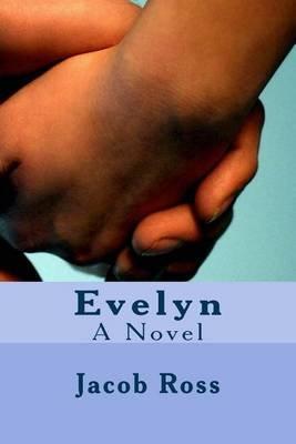 Evelyn (Paperback): Jacob Ross