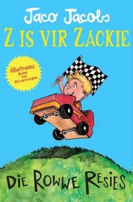 Z is vir Zackie 1: Die rowwe resies (Afrikaans, Paperback): Jaco Jacobs