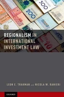 Regionalism in International Investment Law (Hardcover): Leon E Trakman, Nicola Ranieri