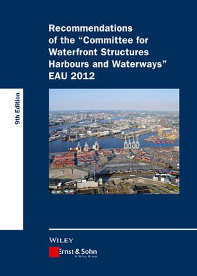 Recommendations of the Committee for Waterfront Structures Harbours and Waterways EAU 2012 (Hardcover, 9th Edition): Htg