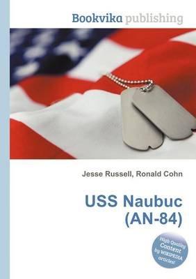 USS Naubuc (An-84) (Paperback): Jesse Russell, Ronald Cohn