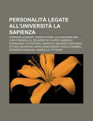 Personalita Legate All'universita La Sapienza - Corrado Guzzanti, Enrico Fermi, Claudio Baglioni, Luigi Pirandello,...
