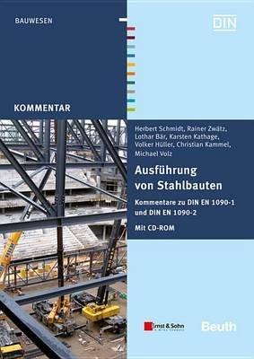 Ausfuhrung von Stahlbauten - Kommentare zu DIN EN 1090-1 und DIN EN 1090-2 (German, Electronic book text, 1st edition): Lothar...