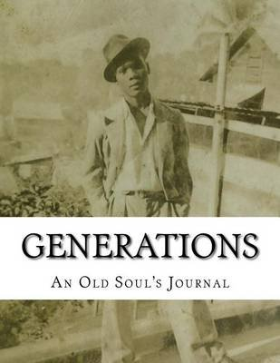 Generations - An Old Soul's Journal (Paperback): April Thomas