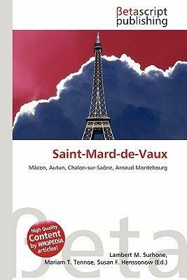 Saint-Mard-de-Vaux (Paperback): Lambert M. Surhone, Miriam T. Timpledon, Susan F. Marseken