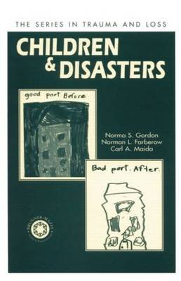 Children and Disasters (Paperback): Norma Gordon, Norman L. Farberow, Carl A. Maida