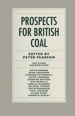 Prospects for British Coal 1991 (Paperback, 1991 ed.): Peter Pearson