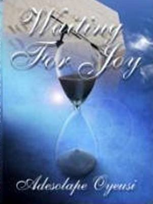 Waiting for Joy (Paperback): Adesolape Oyeusi