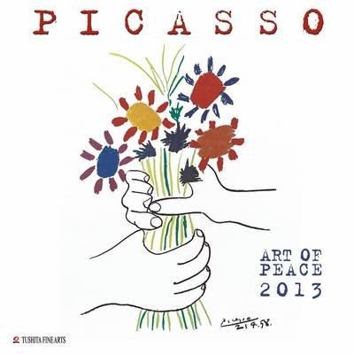 Picasso Art of Peace 2013 (Calendar):