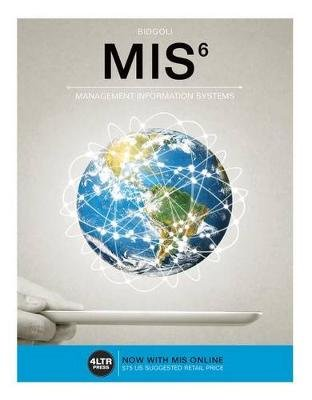 MIS6 - Management Information Systems (Paperback, 6th edition): Hossein Bidgoli