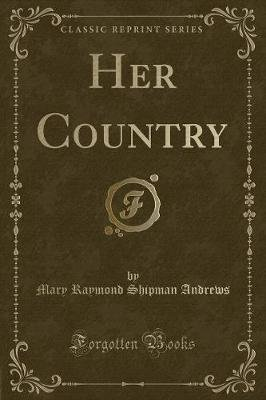 Her Country (Classic Reprint) (Paperback): Mary Raymond Shipman Andrews