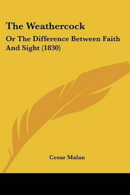 The Weathercock - Or the Difference Between Faith and Sight (1830) (Paperback): Cesar Malan