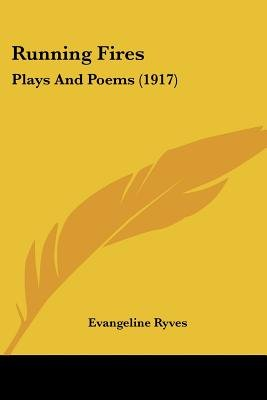 Running Fires - Plays and Poems (1917) (Paperback): Evangeline Ryves