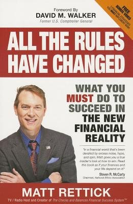 All the Rules Have Changed - What You Must Do to Succeed in the New Financial Reality (Paperback): Matthew J. Rettick