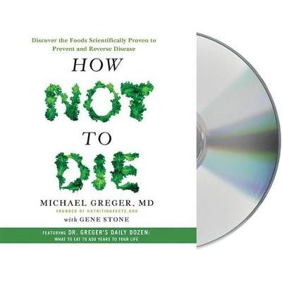 How Not to Die - Discover the Foods Scientifically Proven to Prevent and Reverse Disease (Standard format, CD): Michael Greger,...
